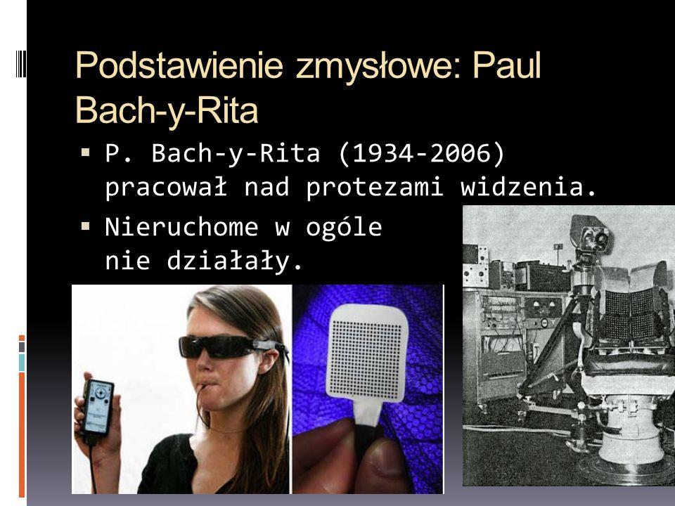 Podstawienie zmysłowe: Paul Bach-y-Rita