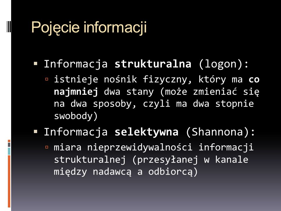 Pojęcie informacji Informacja strukturalna (logon):