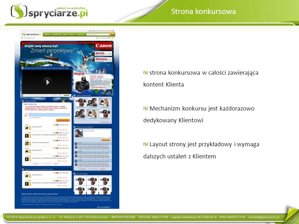 Strona konkursowa strona konkursowa w całości zawierająca kontent Klienta. Mechanizm konkursu jest każdorazowo dedykowany Klientowi.