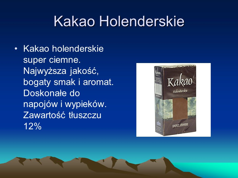 Kakao Holenderskie Kakao holenderskie super ciemne.