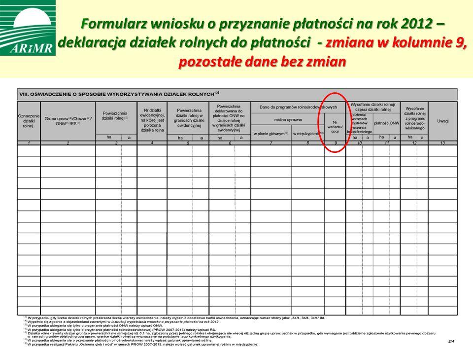 Formularz wniosku o przyznanie płatności na rok 2012 – deklaracja działek rolnych do płatności - zmiana w kolumnie 9, pozostałe dane bez zmian