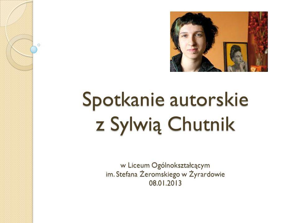 Spotkanie autorskie z Sylwią Chutnik w Liceum Ogólnokształcącym im
