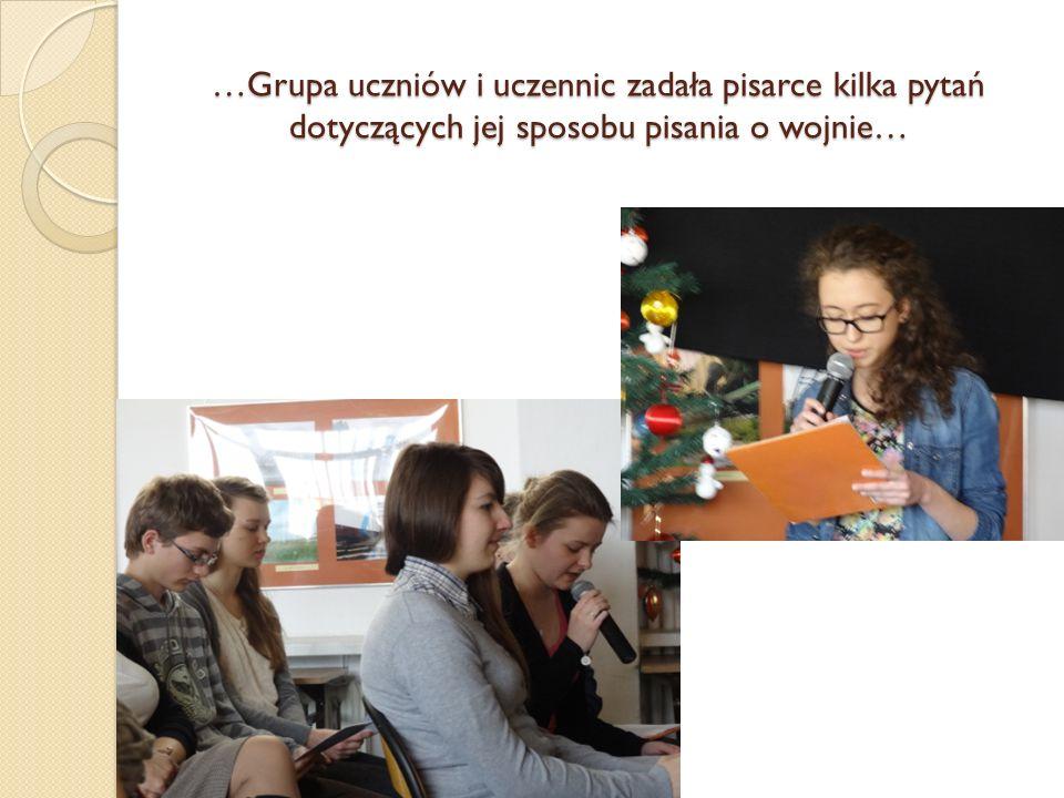 …Grupa uczniów i uczennic zadała pisarce kilka pytań dotyczących jej sposobu pisania o wojnie…