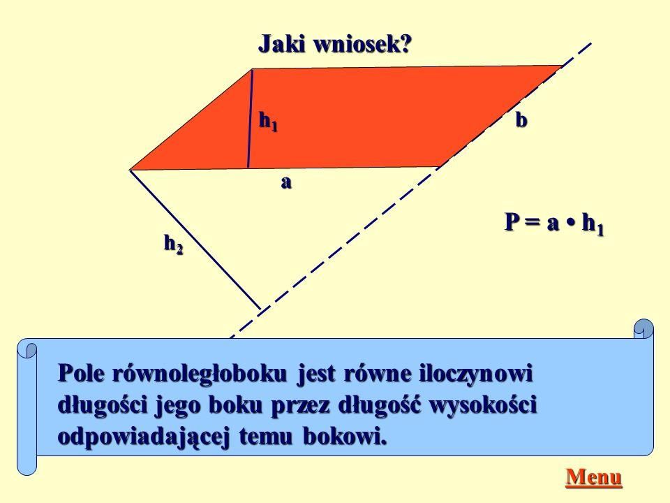 Jaki wniosek h1. b. a. P = a • h1. h2.
