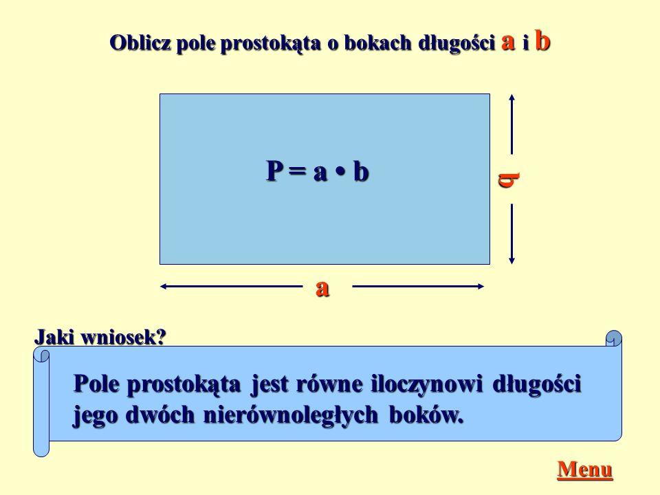 Oblicz pole prostokąta o bokach długości a i b