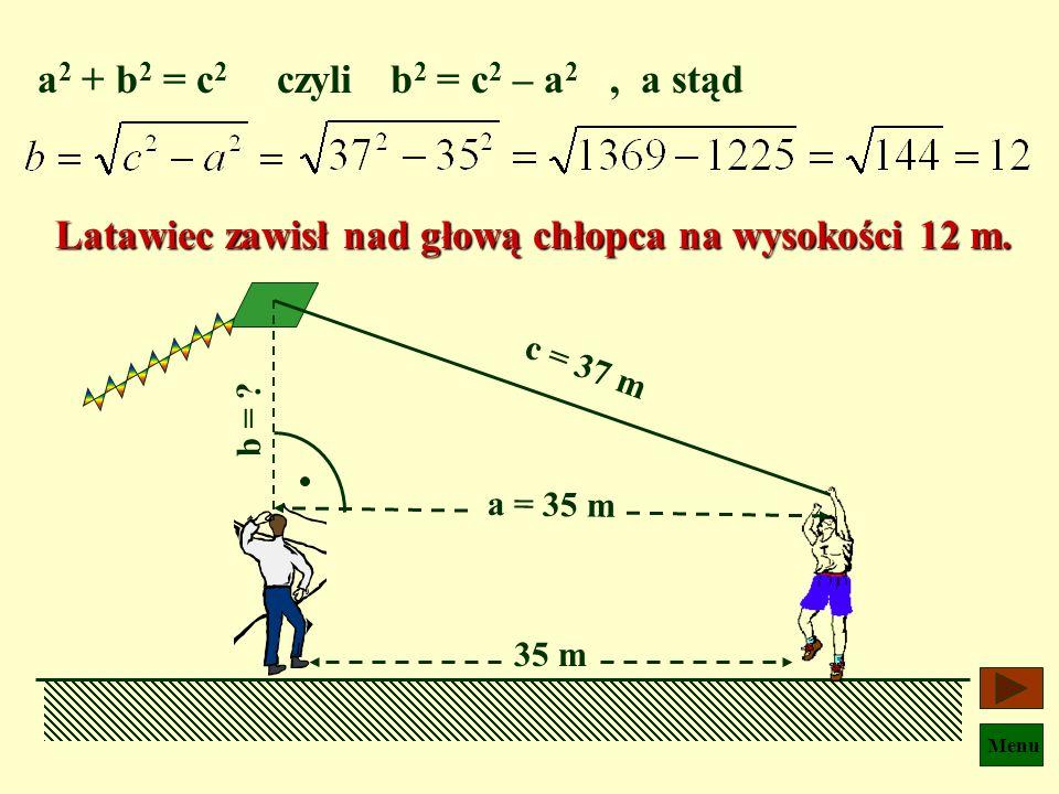 a2 + b2 = c2 czyli b2 = c2 – a2 , a stąd