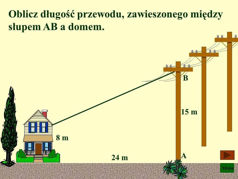 Oblicz długość przewodu, zawieszonego między słupem AB a domem.