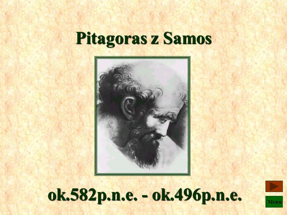 Pitagoras z Samos ok.582p.n.e. - ok.496p.n.e.