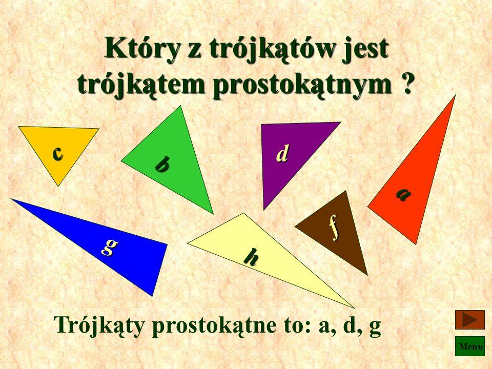 Który z trójkątów jest trójkątem prostokątnym