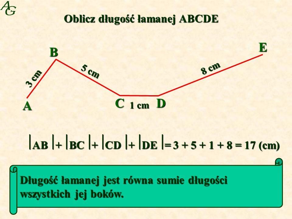 E B C D A Oblicz długość łamanej ABCDE