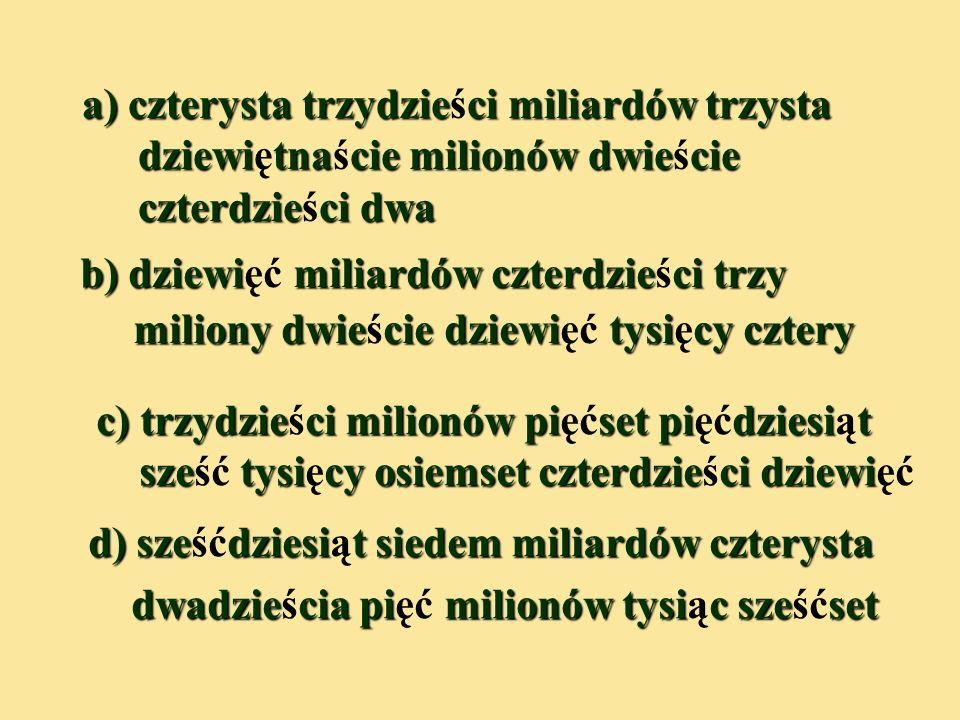 a) czterysta trzydzieści miliardów trzysta dziewiętnaście milionów dwieście czterdzieści dwa