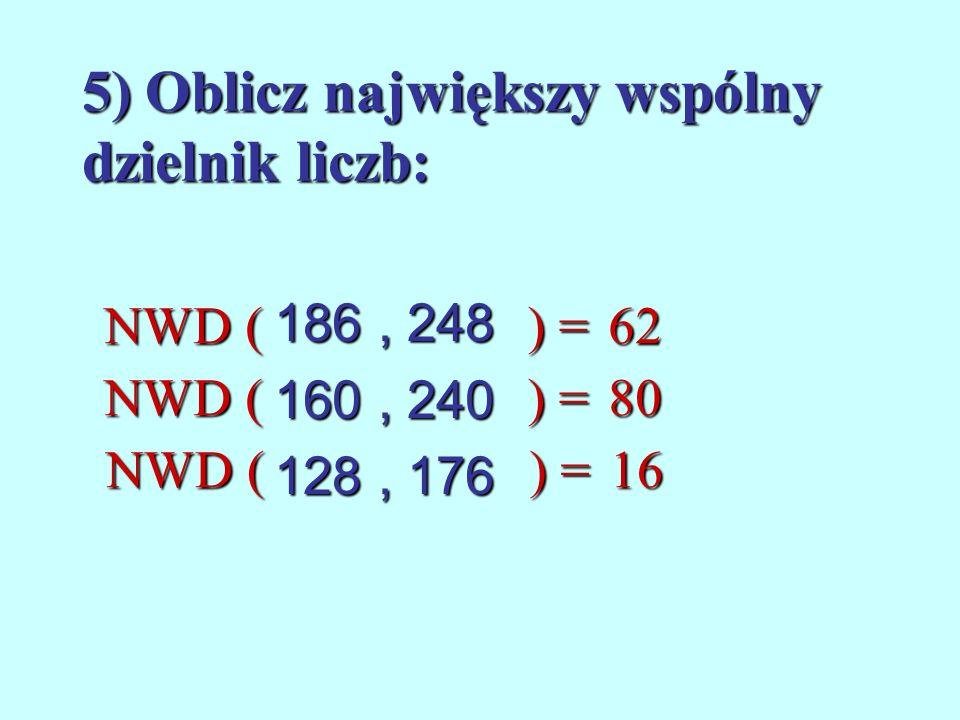 5) Oblicz największy wspólny dzielnik liczb: