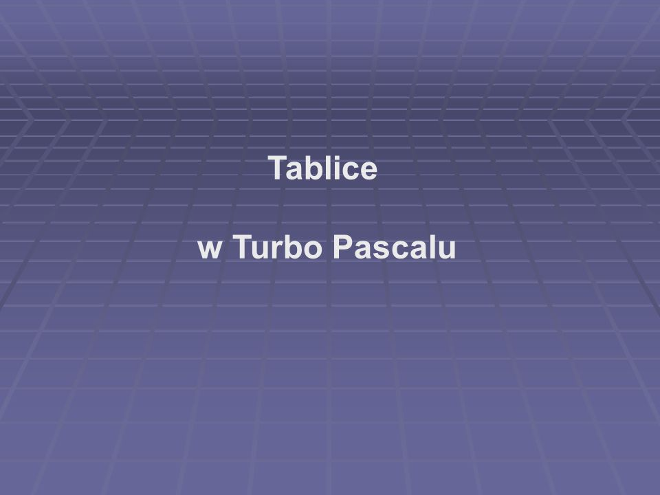 Tablice w Turbo Pascalu