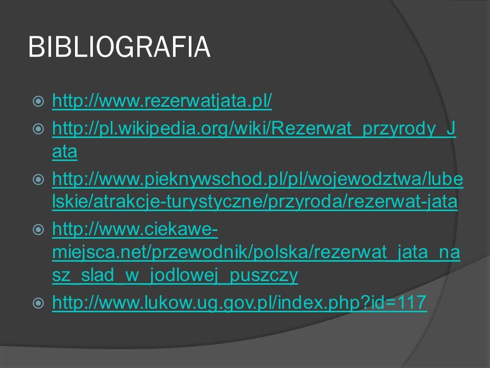 BIBLIOGRAFIA http://www.rezerwatjata.pl/