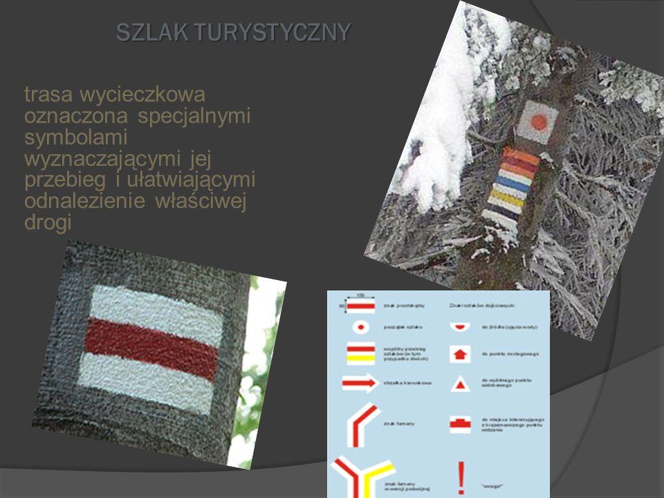 SZLAK TURYSTYCZNYtrasa wycieczkowa oznaczona specjalnymi symbolami wyznaczającymi jej przebieg i ułatwiającymi odnalezienie właściwej drogi.