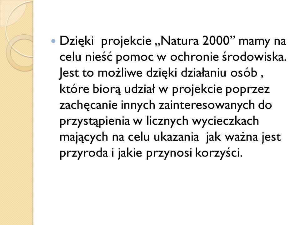"""Dzięki projekcie """"Natura 2000 mamy na celu nieść pomoc w ochronie środowiska."""