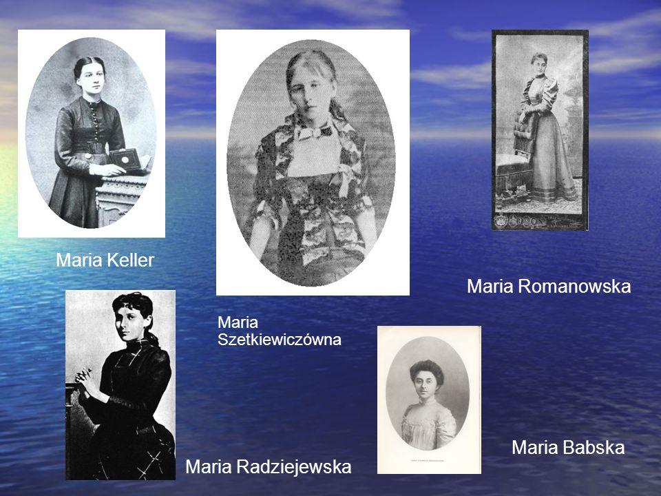 Maria Keller Maria Romanowska Maria Babska Maria Radziejewska