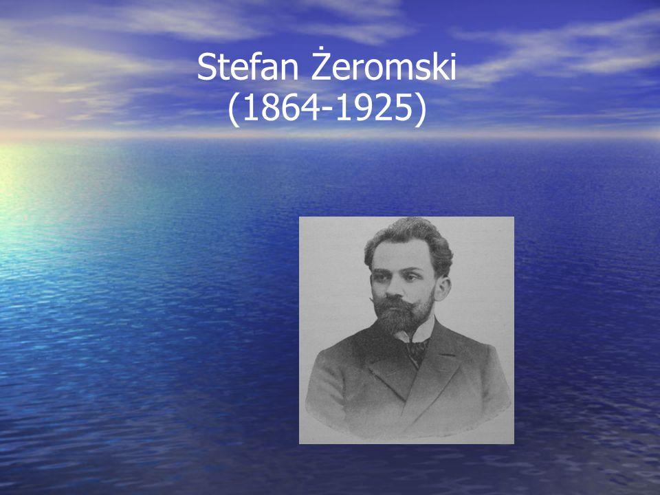 Stefan Żeromski (1864-1925) Syn ziemi kieleckiej.