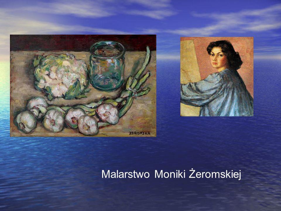 Malarstwo Moniki Żeromskiej