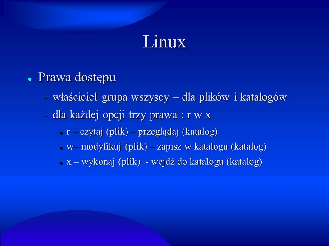 Linux Prawa dostępu właściciel grupa wszyscy – dla plików i katalogów