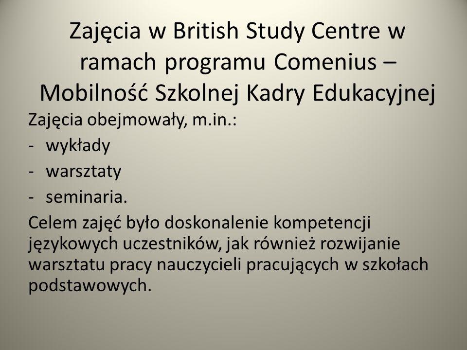 Zajęcia w British Study Centre w ramach programu Comenius – Mobilność Szkolnej Kadry Edukacyjnej