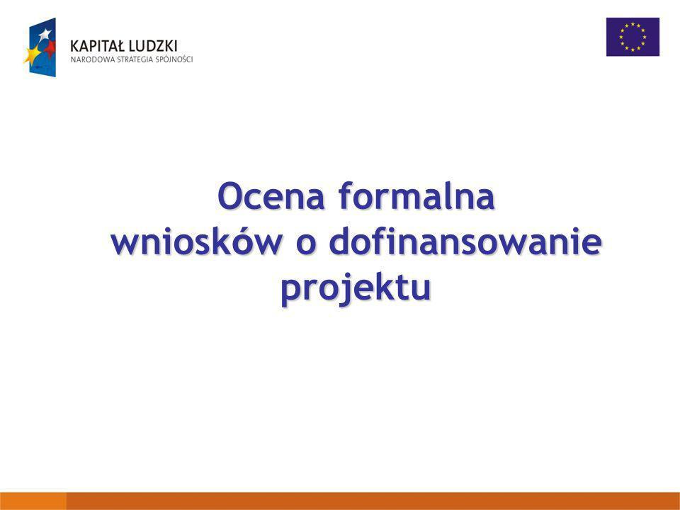 Ocena formalna wniosków o dofinansowanie projektu