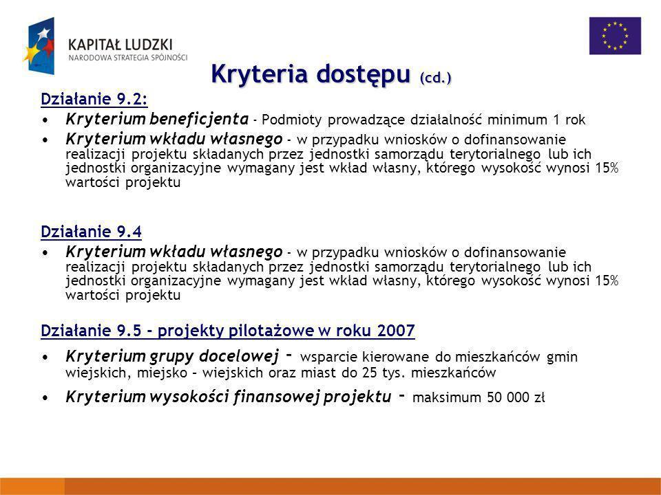 Kryteria dostępu (cd.) Działanie 9.2: