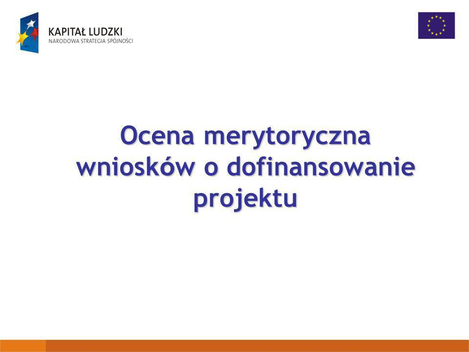 Ocena merytoryczna wniosków o dofinansowanie projektu