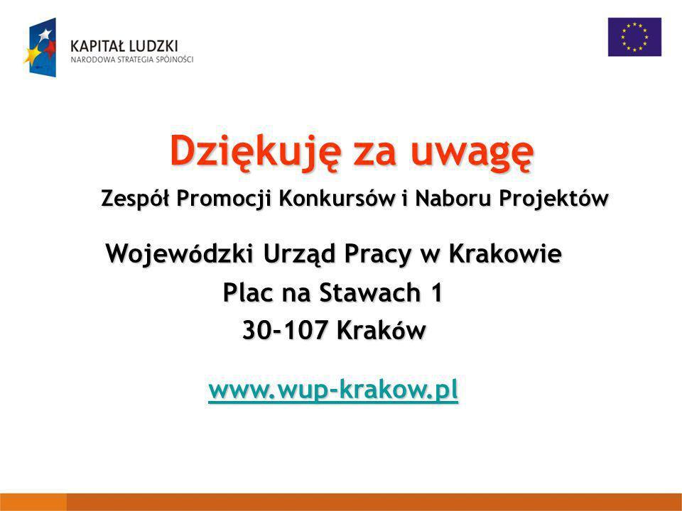 Dziękuję za uwagę Wojewódzki Urząd Pracy w Krakowie Plac na Stawach 1