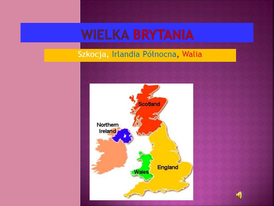 Szkocja, Irlandia Północna, Walia