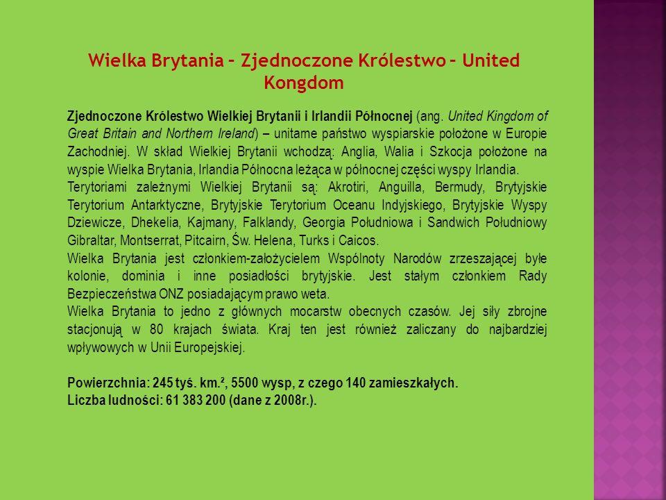 Wielka Brytania – Zjednoczone Królestwo – United Kongdom