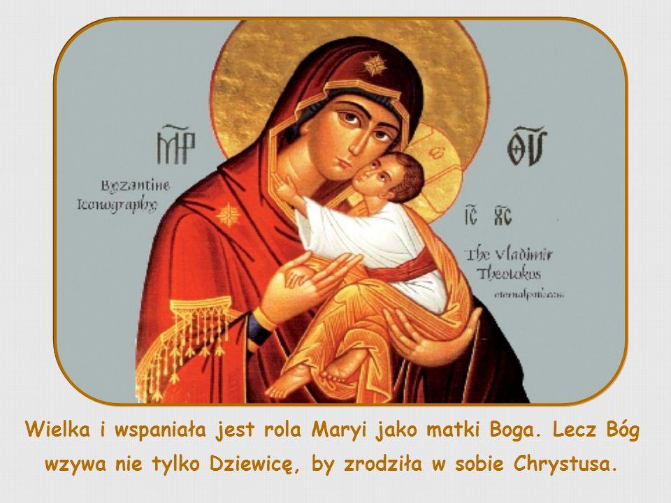 Wielka i wspaniała jest rola Maryi jako matki Boga