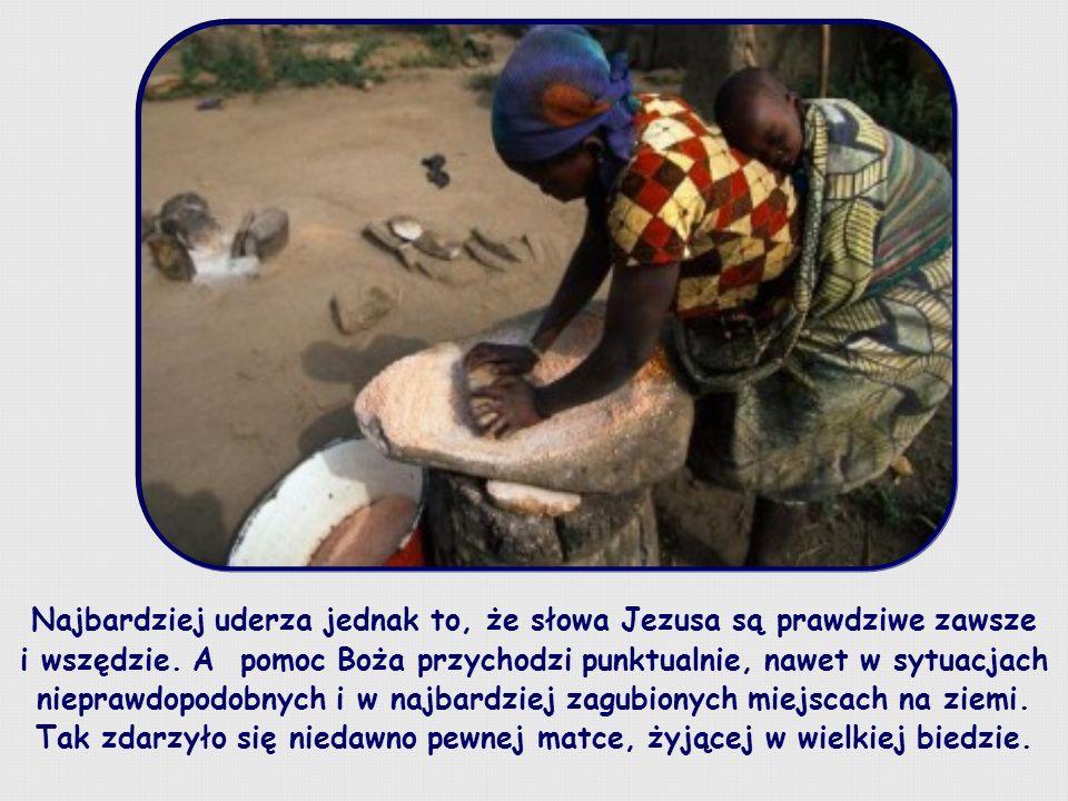 Najbardziej uderza jednak to, że słowa Jezusa są prawdziwe zawsze i wszędzie.