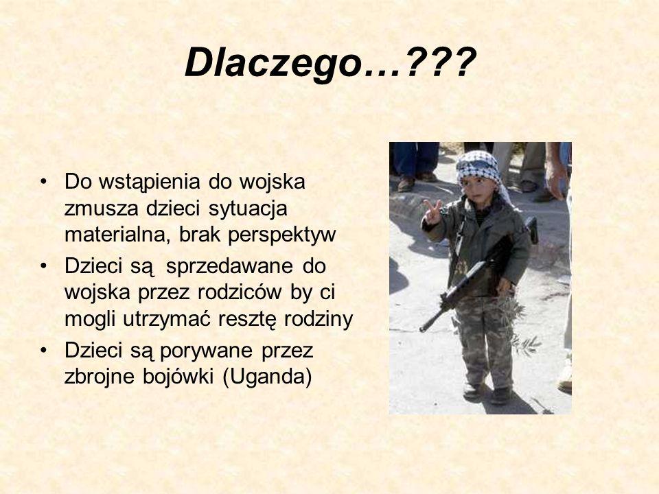 Dlaczego… Do wstąpienia do wojska zmusza dzieci sytuacja materialna, brak perspektyw.