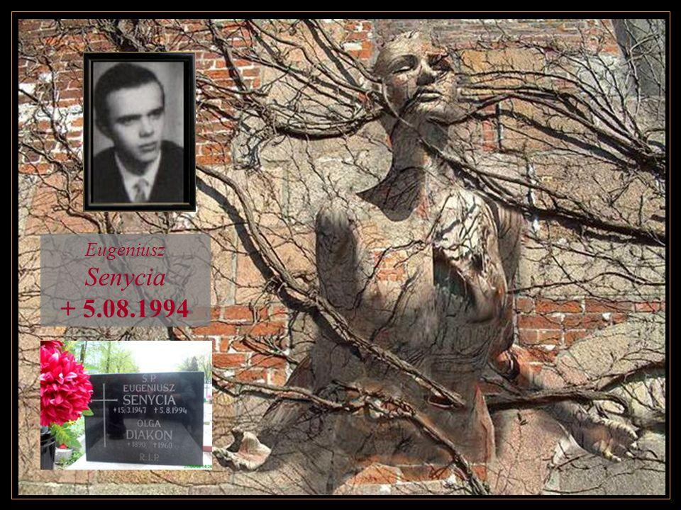Eugeniusz Senycia + 5.08.1994