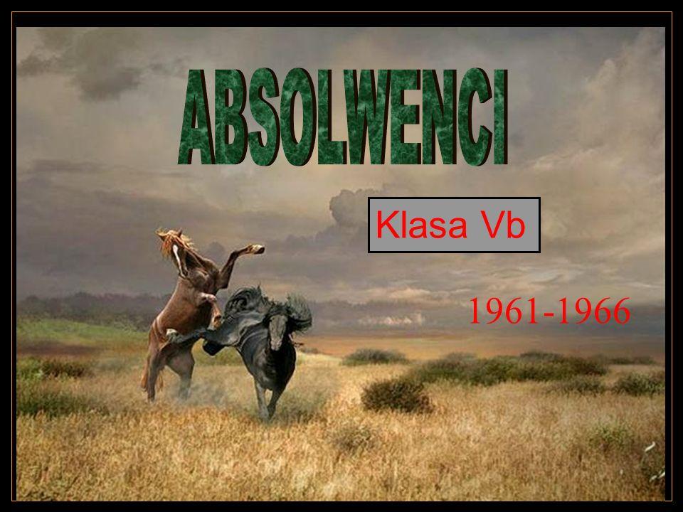 ABSOLWENCI Klasa Vb 1961-1966