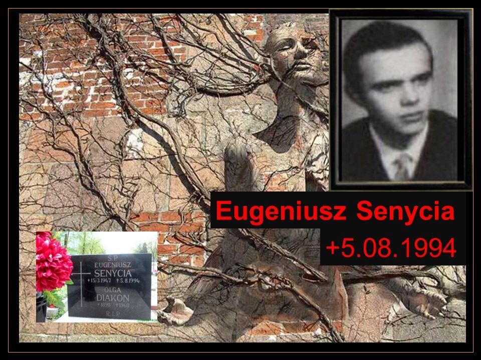 Eugeniusz Senycia +5.08.1994
