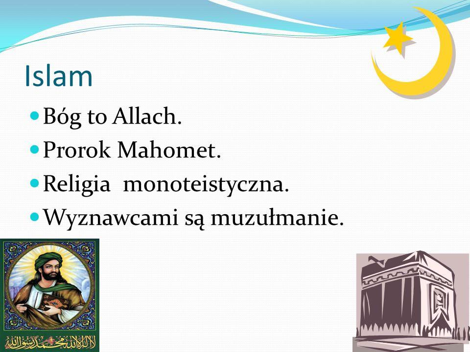 Islam Bóg to Allach. Prorok Mahomet. Religia monoteistyczna.
