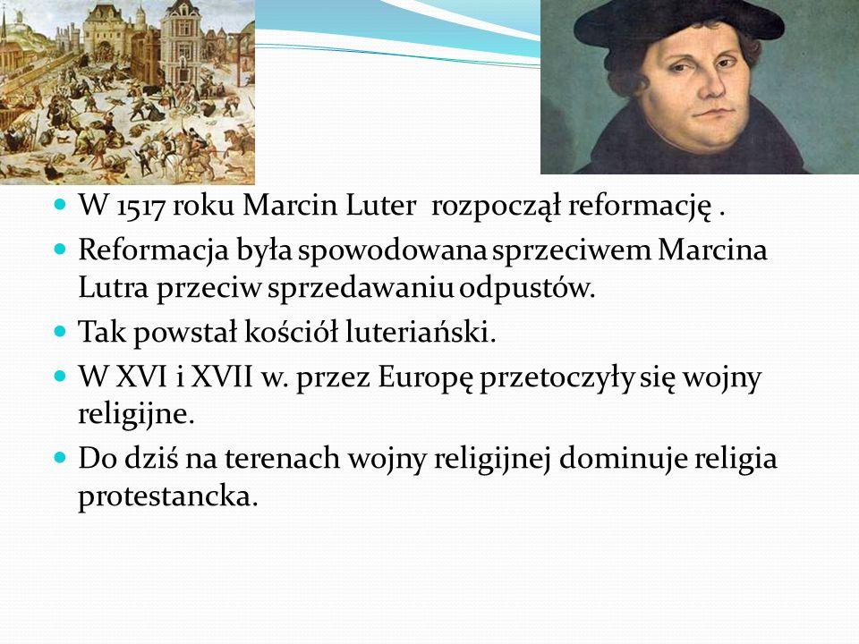 W 1517 roku Marcin Luter rozpoczął reformację .