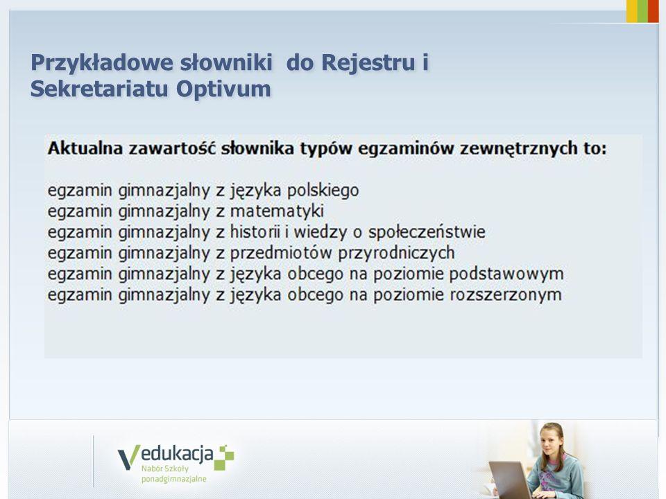 Przykładowe słowniki do Rejestru i Sekretariatu Optivum