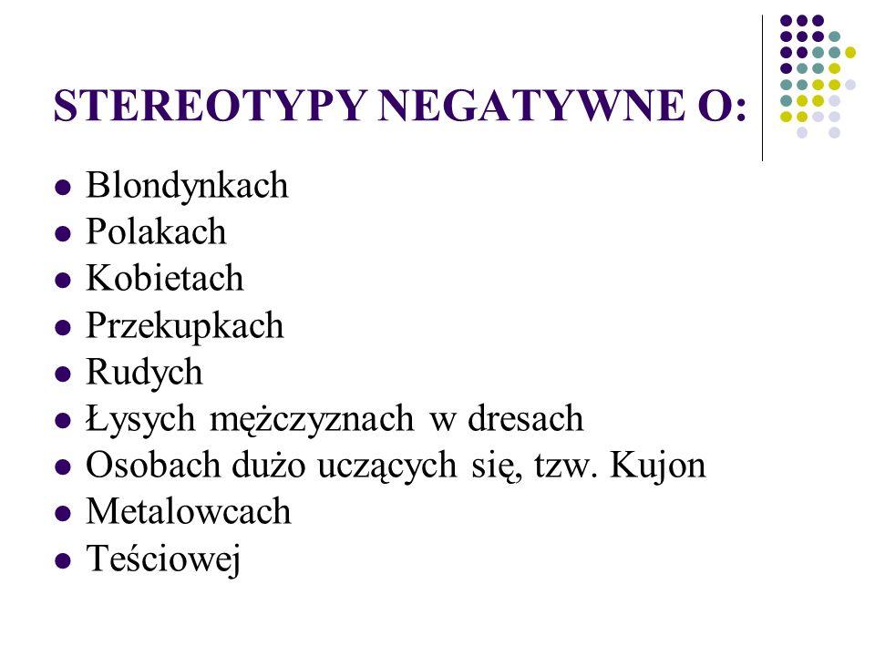 STEREOTYPY NEGATYWNE O: