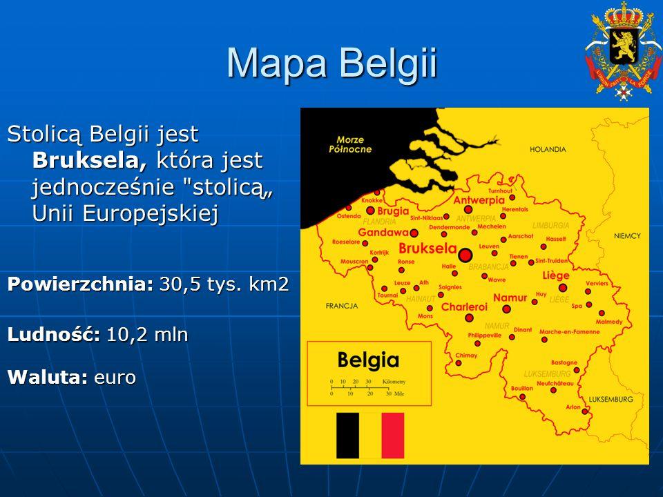 """Mapa Belgii Stolicą Belgii jest Bruksela, która jest jednocześnie stolicą"""" Unii Europejskiej. Powierzchnia: 30,5 tys. km2."""