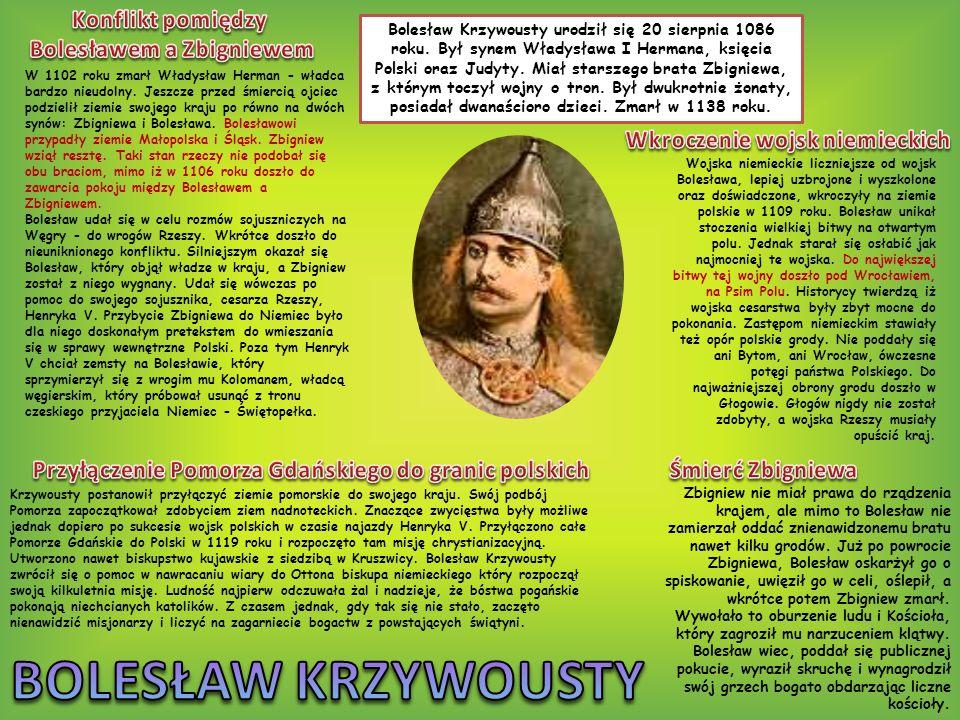 BOLESŁAW KRZYWOUSTY Konflikt pomiędzy Bolesławem a Zbigniewem