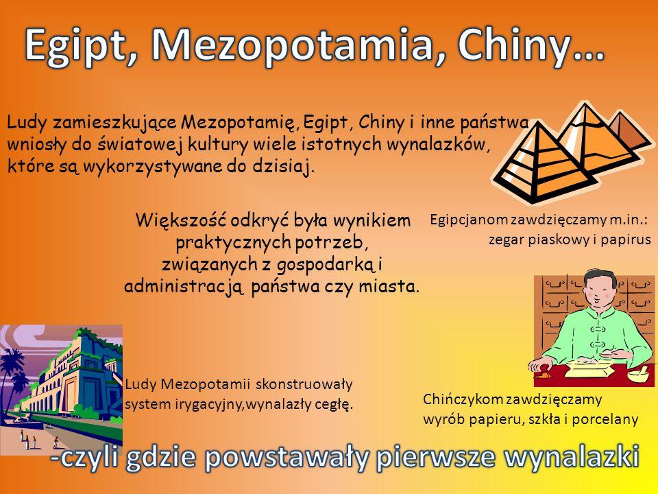 Egipt, Mezopotamia, Chiny…