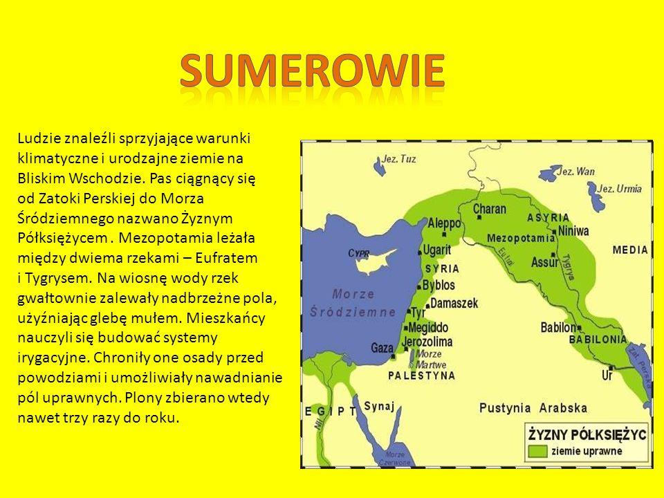 sumerowie Ludzie znaleźli sprzyjające warunki klimatyczne i urodzajne ziemie na Bliskim Wschodzie. Pas ciągnący się.
