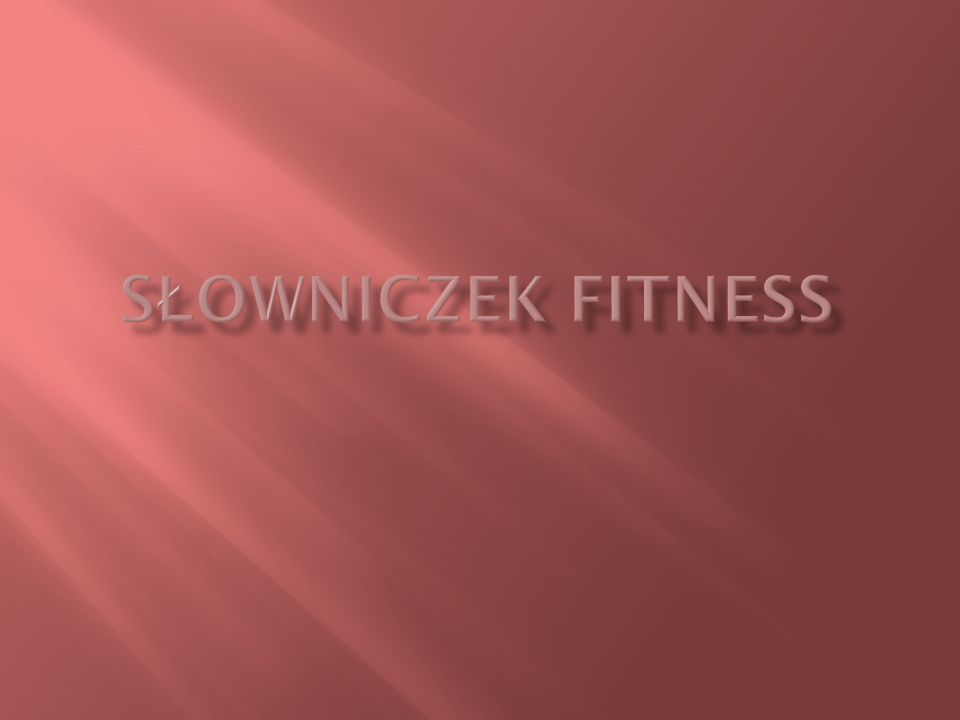 Słowniczek Fitness