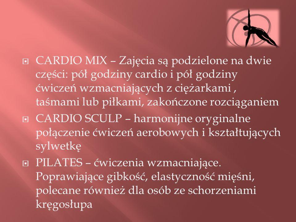 CARDIO MIX – Zajęcia są podzielone na dwie części: pół godziny cardio i pół godziny ćwiczeń wzmacniających z ciężarkami , taśmami lub piłkami, zakończone rozciąganiem