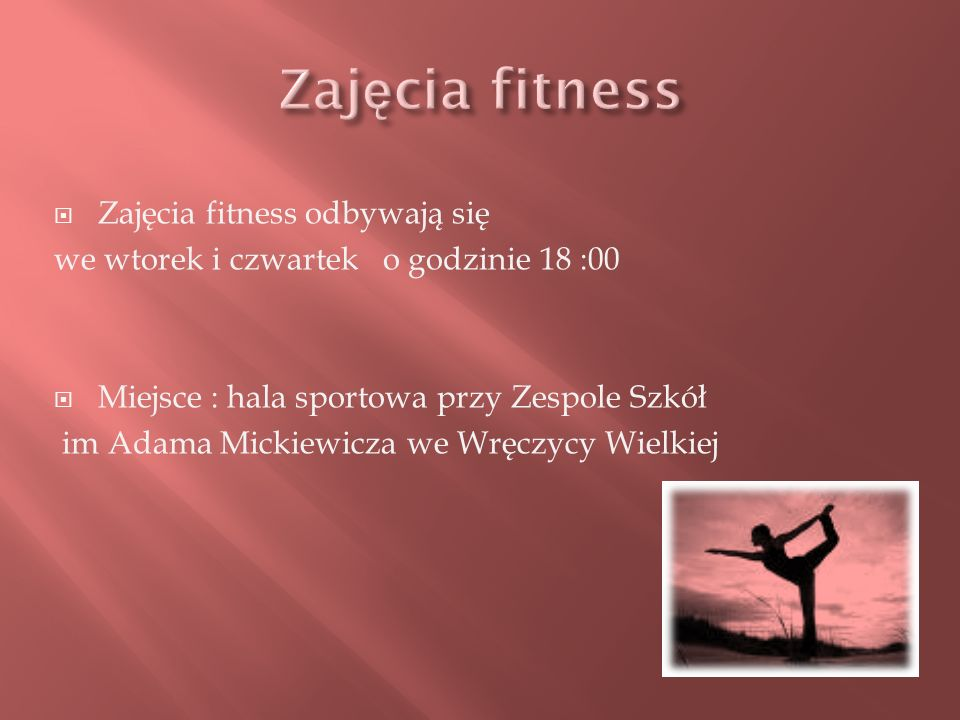 Zajęcia fitness Zajęcia fitness odbywają się