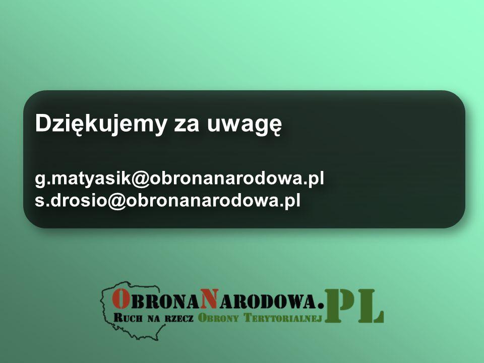 Dziękujemy za uwagę g.matyasik@obronanarodowa.pl
