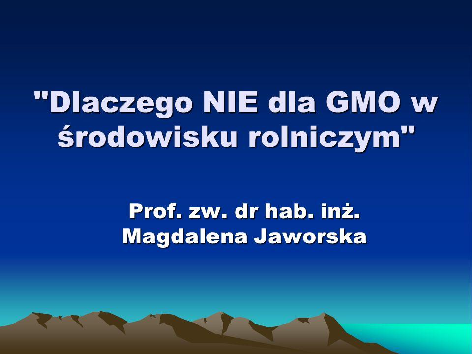 Dlaczego NIE dla GMO w środowisku rolniczym